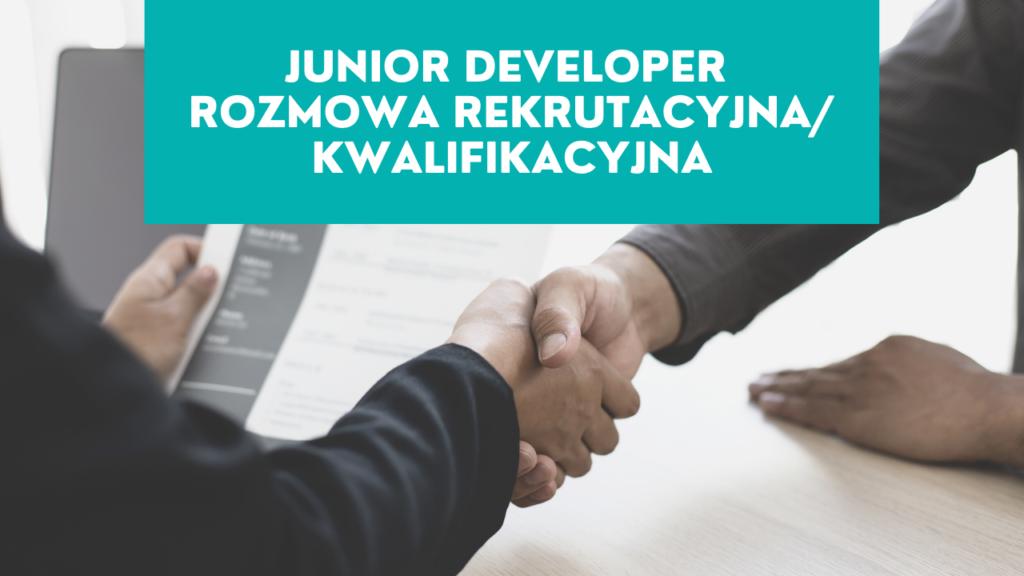 Junior Developer Rozmowa Kwalifikacyjna