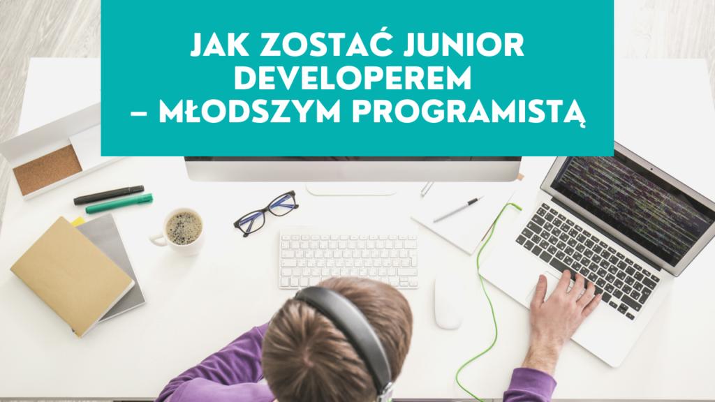 Jak zostać Junior Developerem